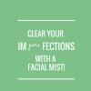 Facial misting!