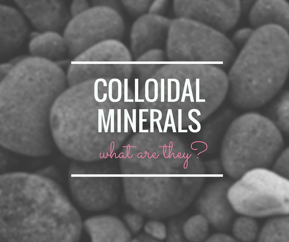 colloidal minerals - what are they